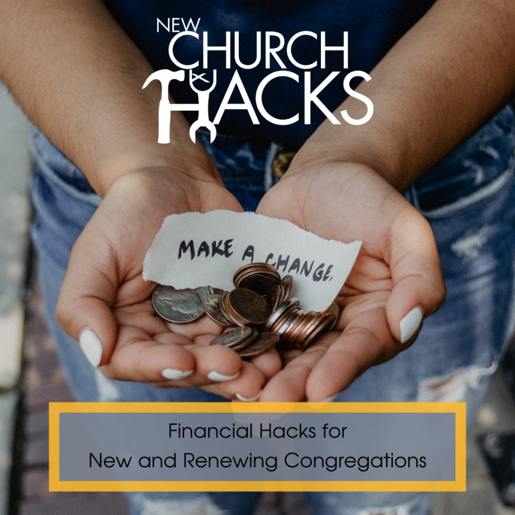 Financial Hacks for New and Renewing Congregations