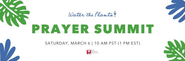 inaugural Water the Plants Prayer Summit