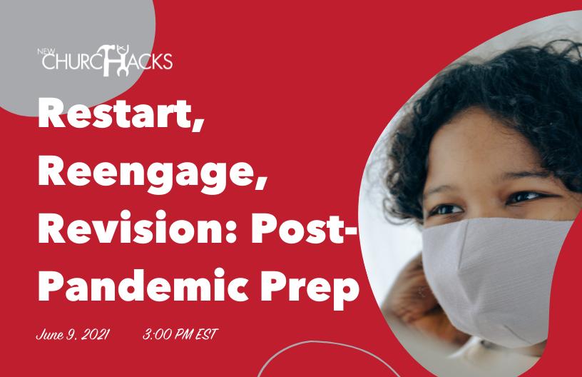 Restart, Reengage, Revision: Post-Pandemic Prep (Q&A)