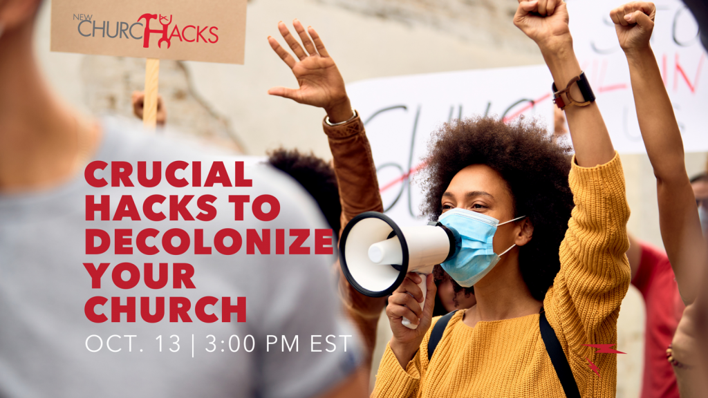Crucial Hacks to Decolonize Your Church