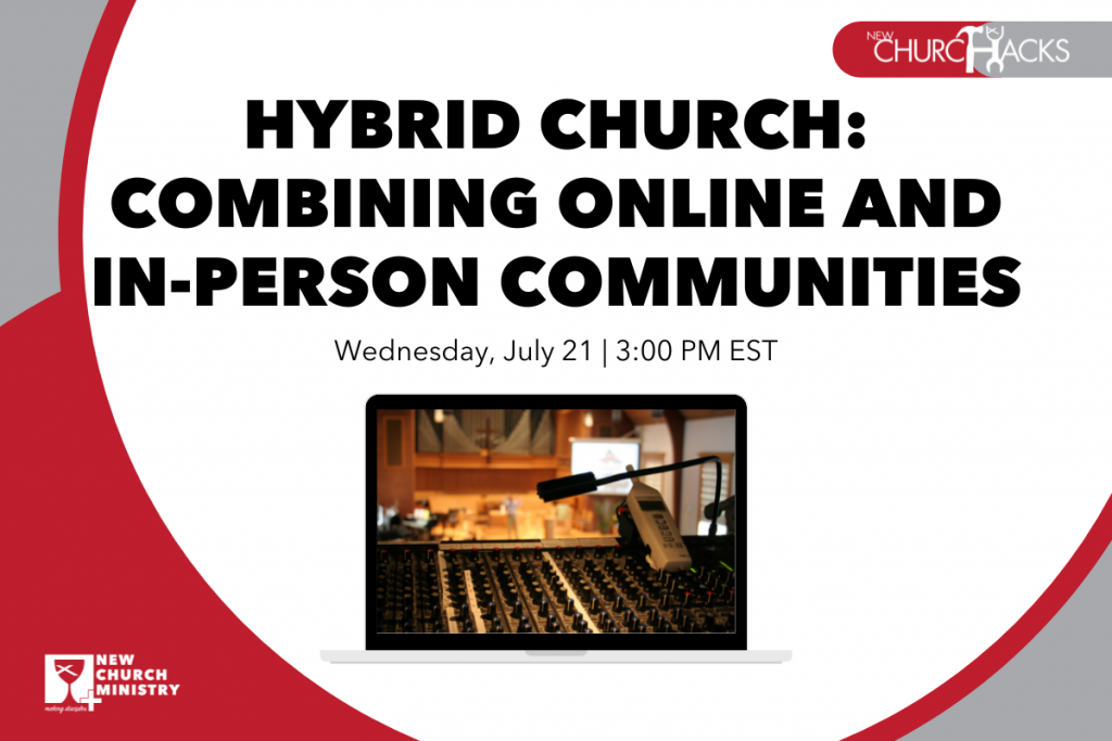 Hybrid Church: Combining Online and In-Person Communities